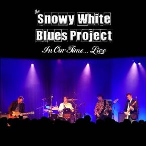 Snowy White Blues Project, In Our Time... Live
